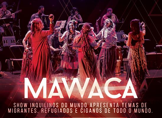 Show Mawaca – Inquilinos do Mundo
